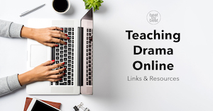 Teaching Drama Remotely